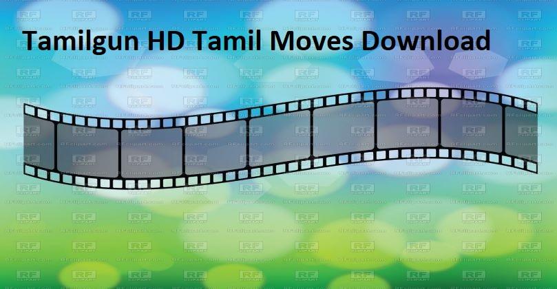 tamilgun hd tamil moves download
