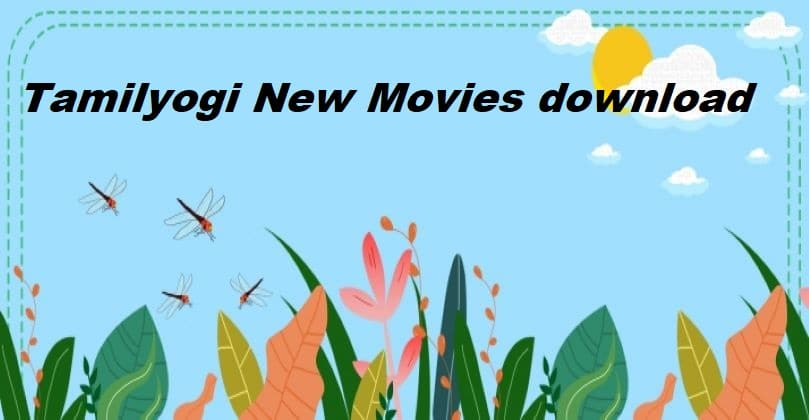 Tamilyogi New Movies download