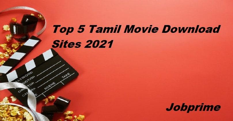Top 5 Tamil Movie Download Sites 2021