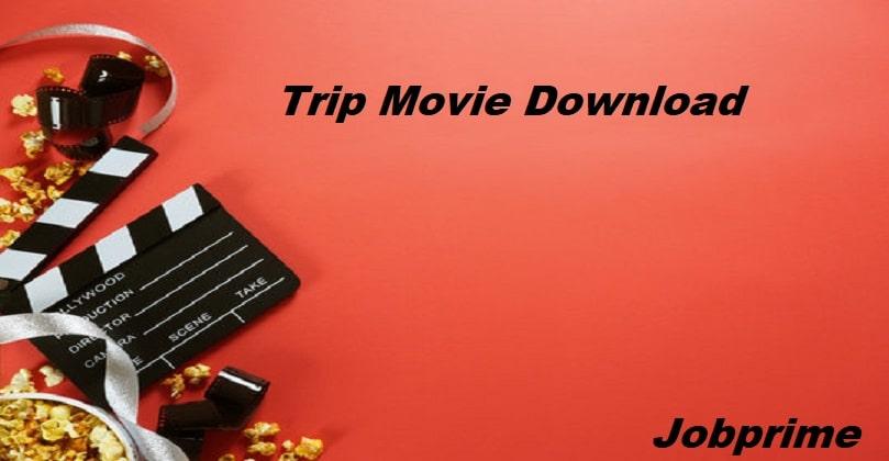 Trip Movie Download