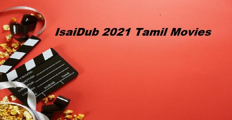IsaiDub 2021 Tamil Dubbed Movies