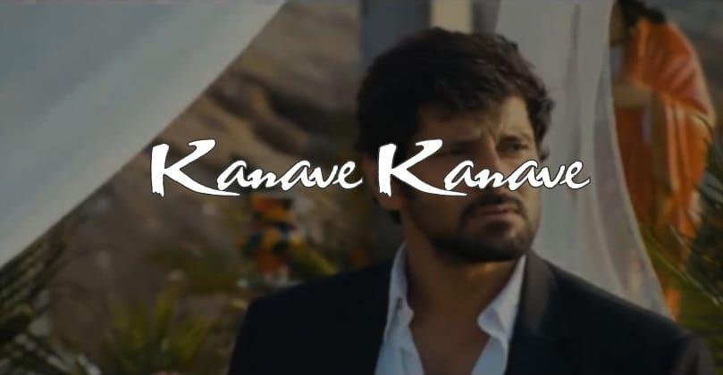 Kanave Kanave Song